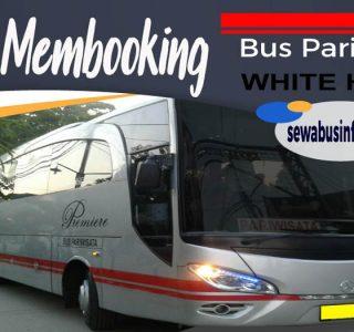Cara Membooking Bus Pariwisata White Horse
