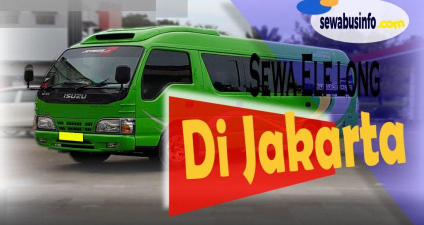 Sewa Elf Long Di Jakarta